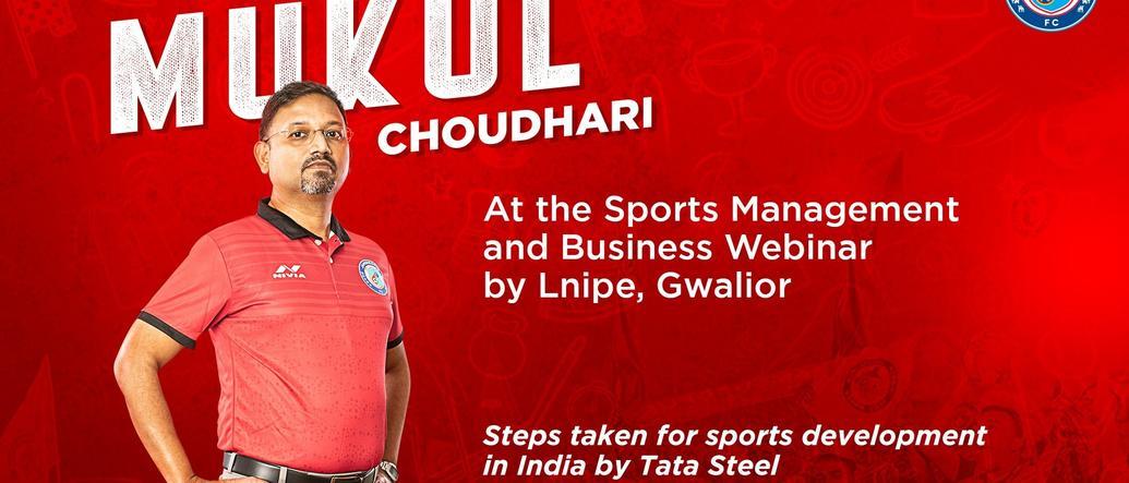 CEO Mukul Choudhari on Tata Steel's efforts on the development of Sports