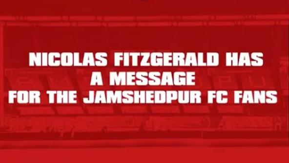 Nicholas Fitzgerald's message to the jamshedpur Fc fans