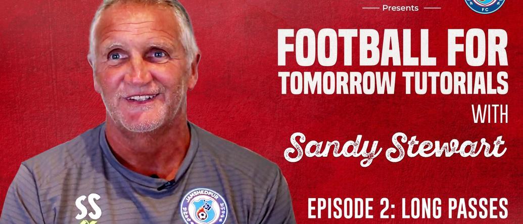 #FootballForTomorrow Tutorials with Sandy Stewart - Episode 2